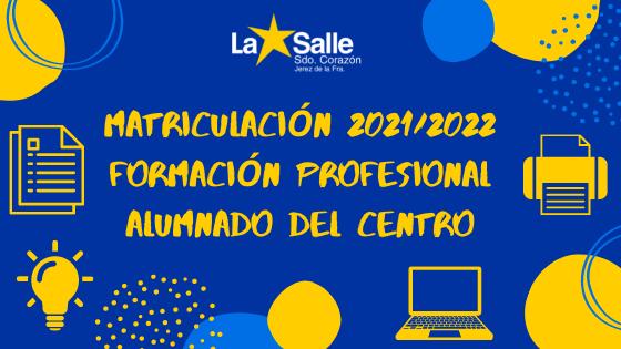Matriculación 2021-2022 Formación profesional Alumnado del centro