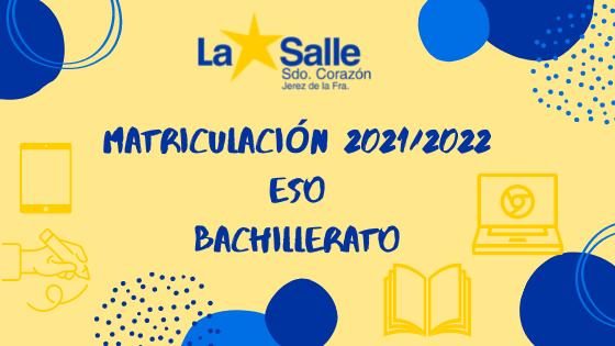 Matriculación 2021-2022 eso y bachillerato